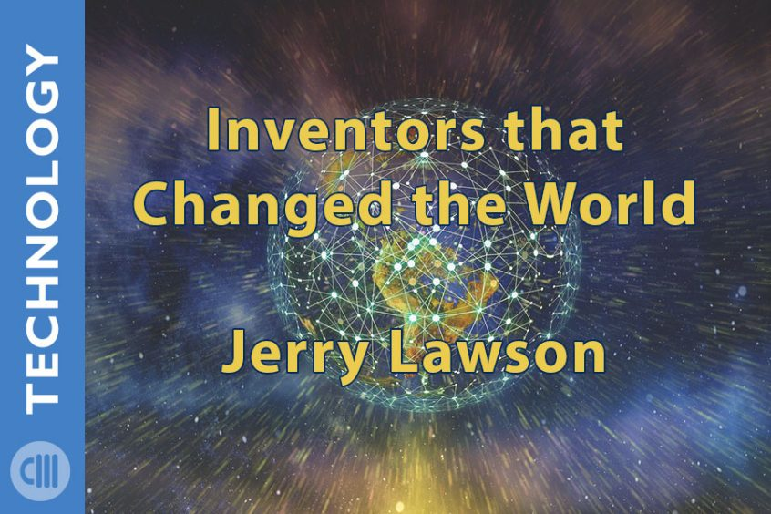 Inventors who changed technology for the better.